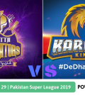 Pakistan Super League 2019 Match 29 Karachi Kings vs Quetta Gladiators