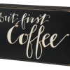 Wood Sign - But First Coffee