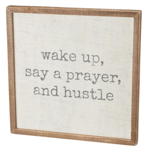 Wake Up, Say a Prayer, and Hustle