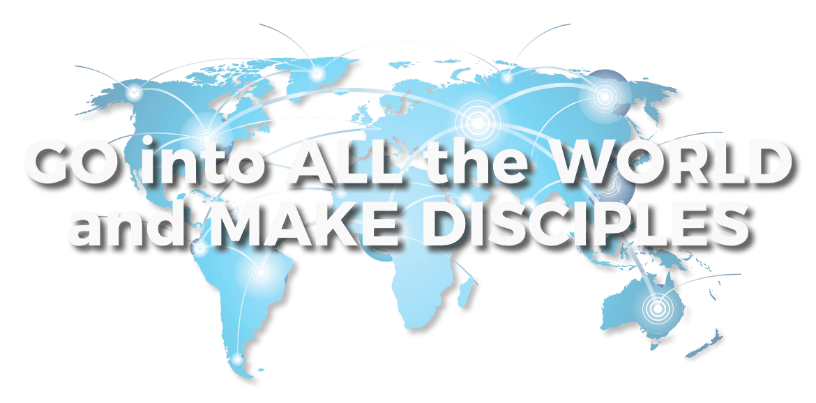 Go Into All The World And Make Disciples