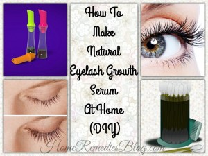 How To Make Natural Eyelash Lengthening Serum At Home