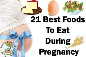21 Best Foods To Eat During Pregnancy