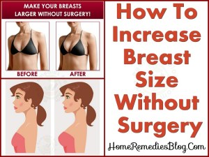 How To Increase Breast Size Without Surgery At Home