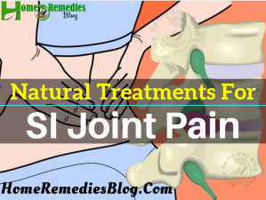 Top 12 Natural Remedies to Treat SI Joint Pain