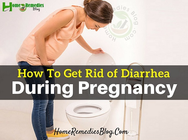 How To Get Rid Of Diarrhea During Pregnancy