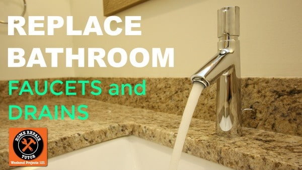 replacing bathroom faucet and drain