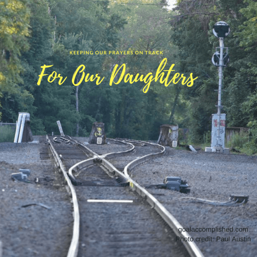 Railroad tracks: Keeping our prayers on track for our daughters