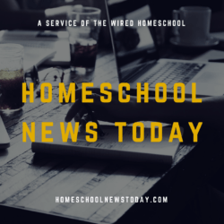 Homeschool News Today