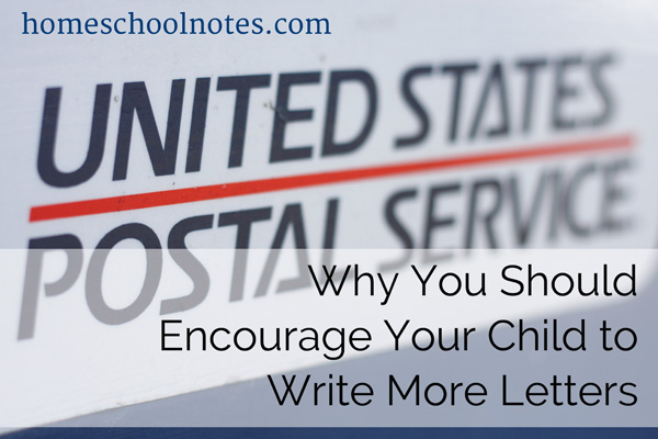 Why You Should Encourage Your Child to Write More Letters