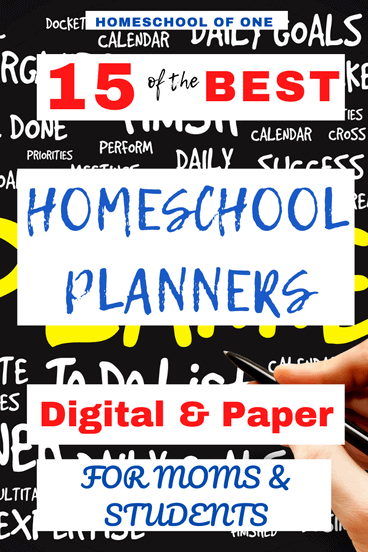 15 of the best homeschool planners digital and paper for homeschool moms and students