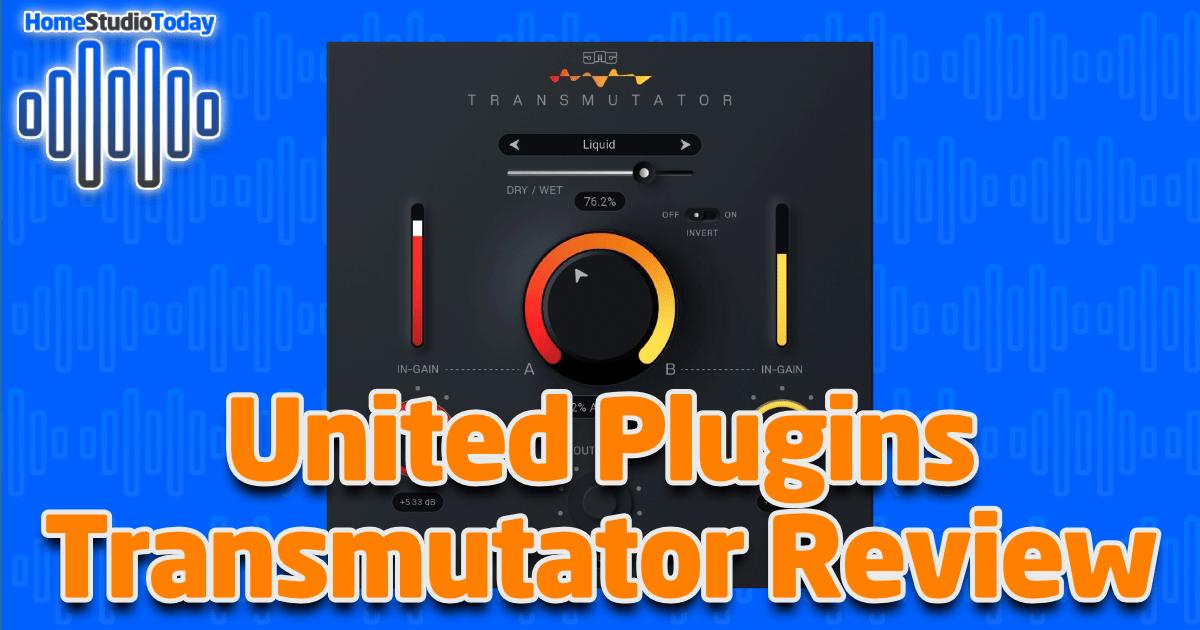 United Plugins Transmutator Review featured image