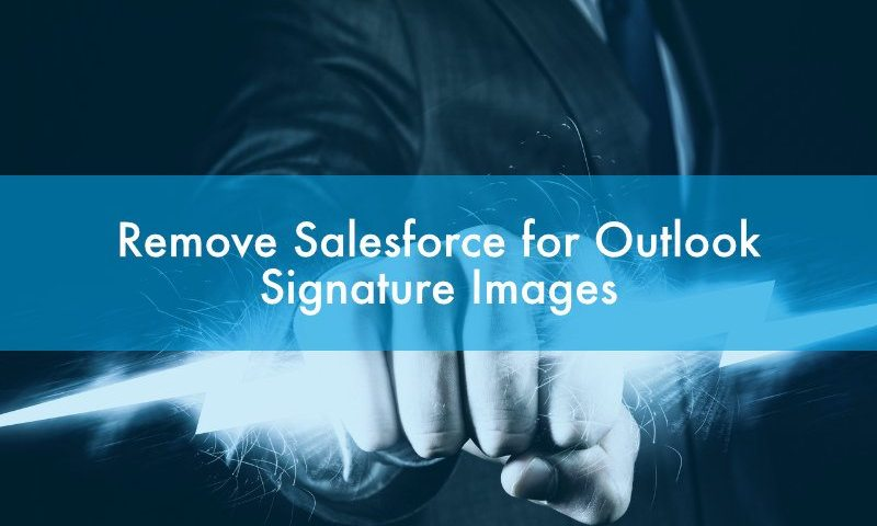 Salesforce for Outlook: Remove it to Outlook Signature Image