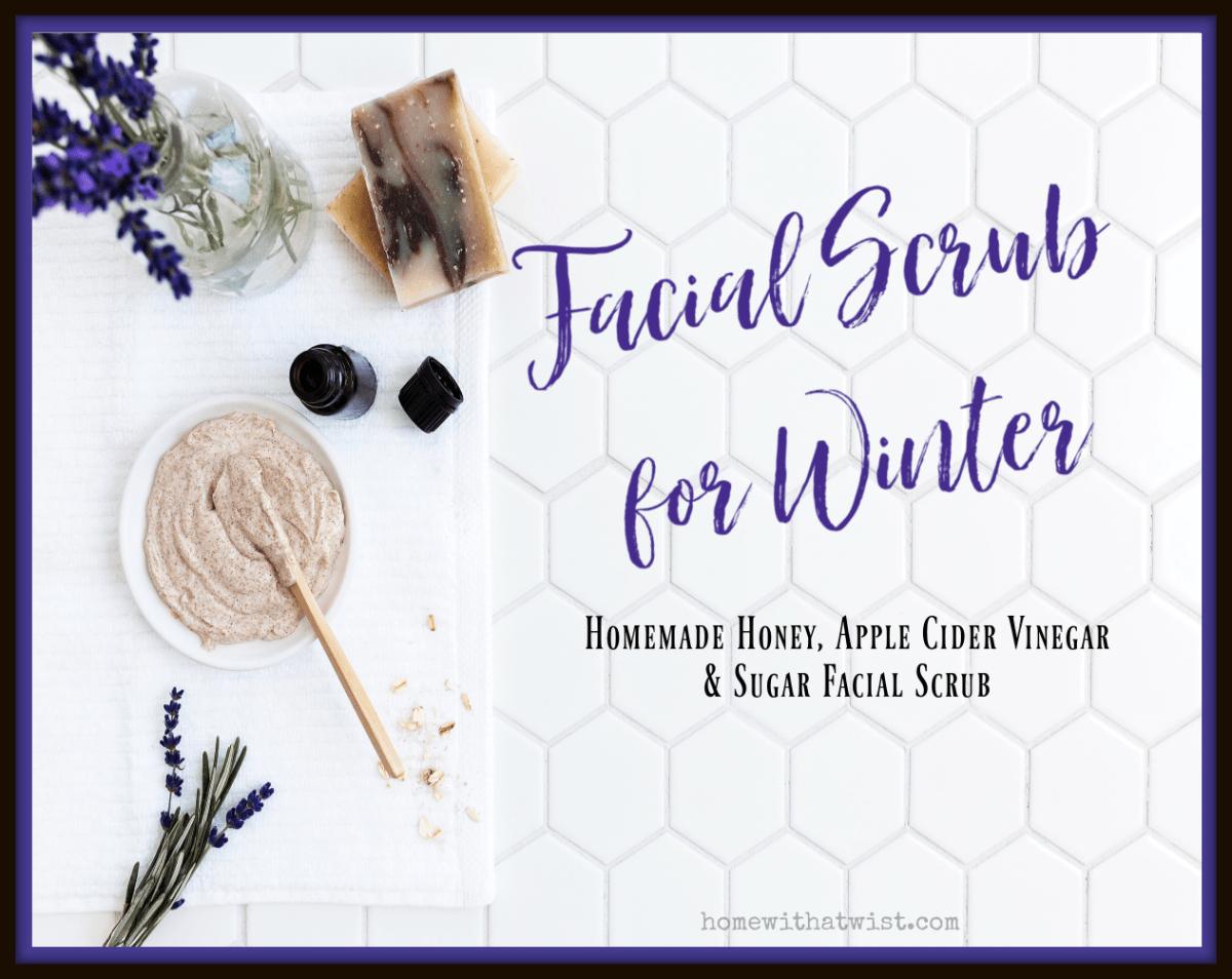 Easy Homemade Facial Scrub for Winter