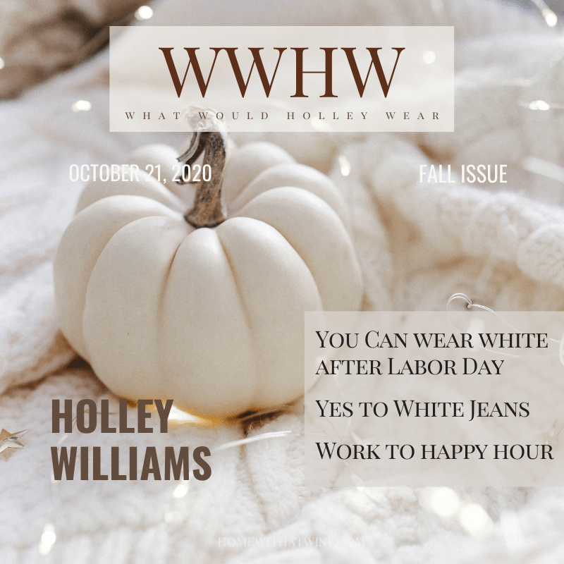 What Would Holley Wear: Autumn Whites