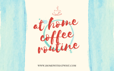 At Home Coffee Routine