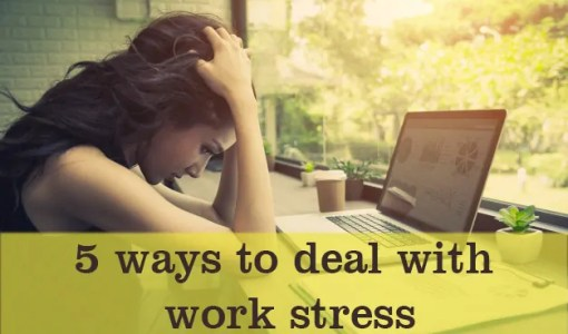 5 ways to deal with work stress