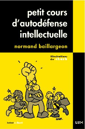 Petit Cours d'autodéfense intellectuelle (Normand Baillargeon)
