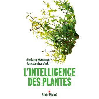 Le livre que j'emporterais sur une île déserte : «l'Intelligence des plantes»