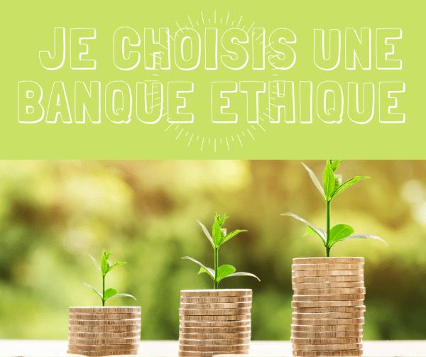 #21 – Choisir une banque éthique