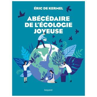 Livre Abécédaire de l'écologie joyeuse - des repères essentiels pour comprendre l'écologie aujourd'hui
