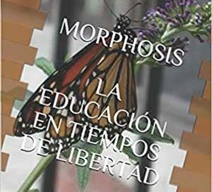 Morphosis La educación en tiempo de libertad