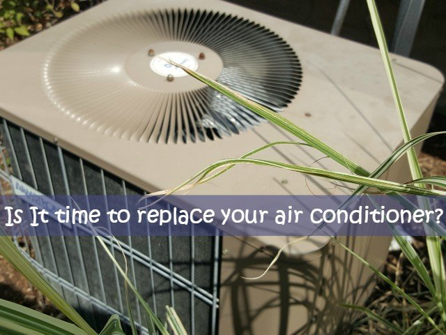 Time to replace your air conditioner How do you know