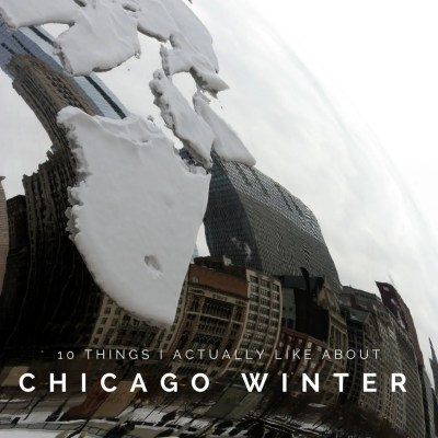 10 Things I Actually Like About Chicago Winter