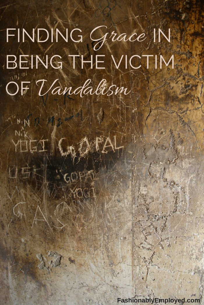 FashionablyEmployed.com | Finding Grace in Being the Victim of Vandalism | Although less than ideal, unfortunate incidents can create moments of thankfulness and appreciation