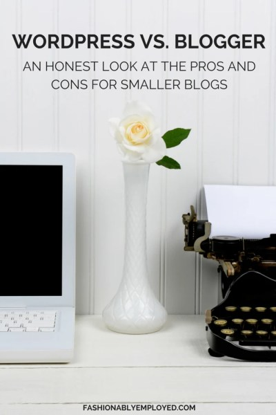 FashionablyEmployed.com | Wordpress vs. Blogger - Are you the owner of a smaller blog unsure about switching from Blogger to Wordpress? Check out this objective critique about the pros and cons to see if a move to Wordpress might be right for you?