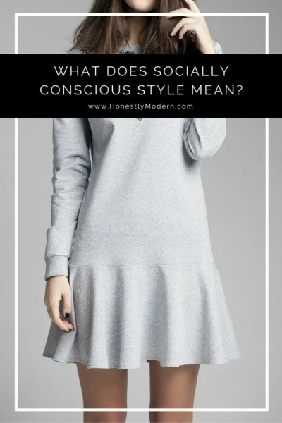 What Does Socially Conscious Style Mean to You?