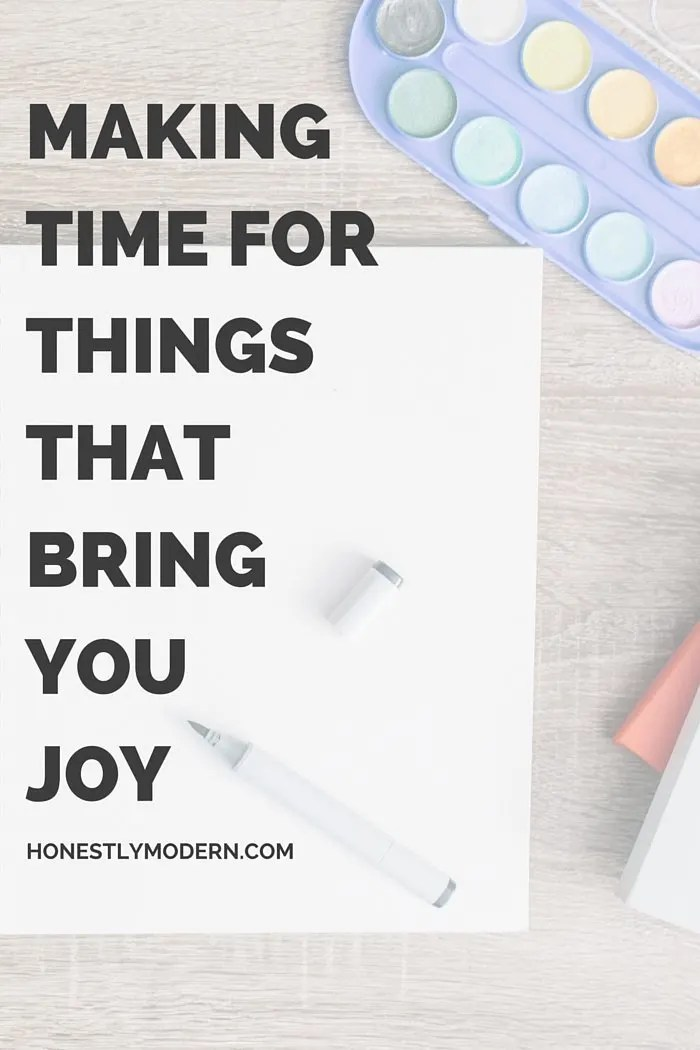 Making Time for Things That Bring You Joy