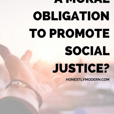 Do We Have a Moral Obligation to Promote Social Justice?