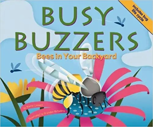 Busy Buzzers Bees in Your Backyard