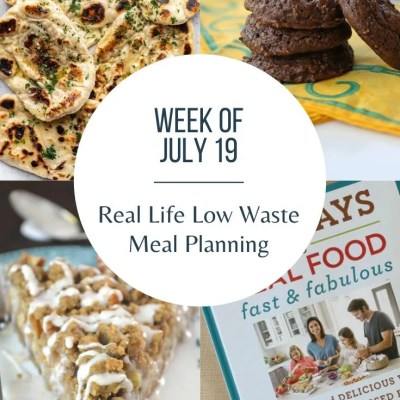 Real Life Low Waste Meal Plan | July 19