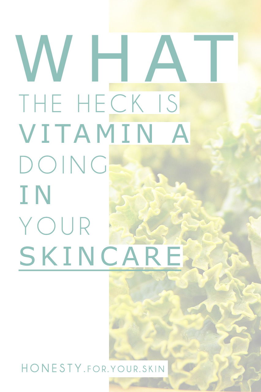Why you should look out for Vitamin A in your skincare. Oh! and let's talk about all the different types, including which will be best for YOUR skin!