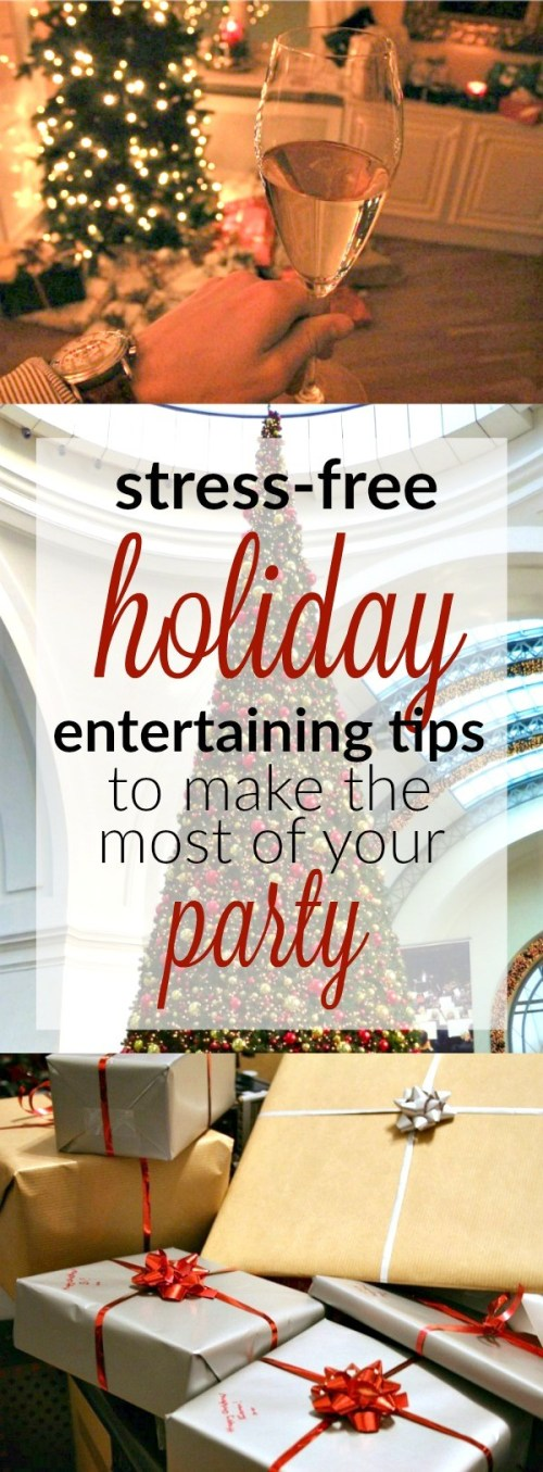 Are you having family and friends over this holiday season? These stress free holiday entertaining tips will make it easy to throw a great party without losing your mind!