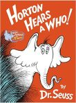 Dr. Seuss Horton hears A Who