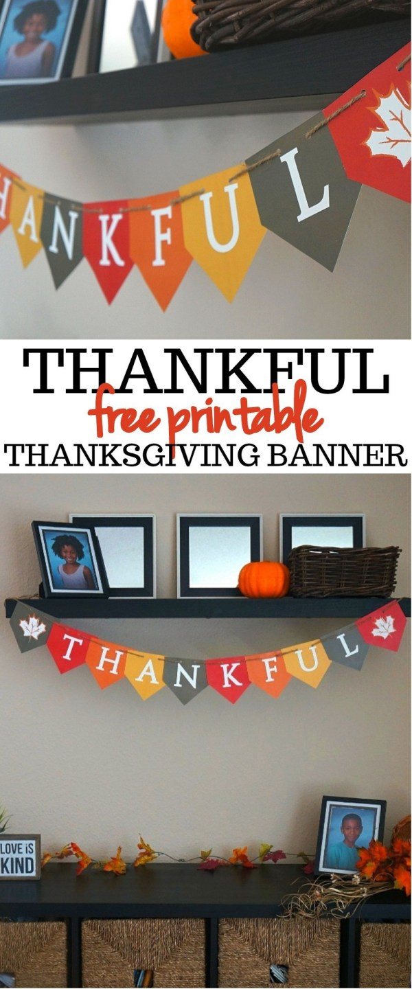 DIY decorations for Thanksgiving We Love This Festive THANKFUL Free Printable Thanksgiving Banner