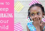 9 Great Ways To Keep Encouraging Your Child - Learn What Motivates Your Child To Succeed