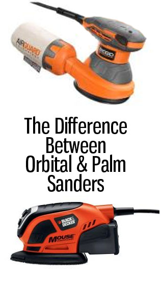 The difference between orbital and palm sanders