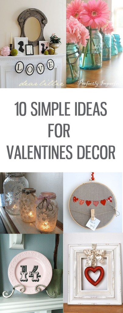 10 SIMPLE IDEAS FOR VALENTINES DECOR