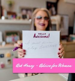 Ask Honey - Advice for Women
