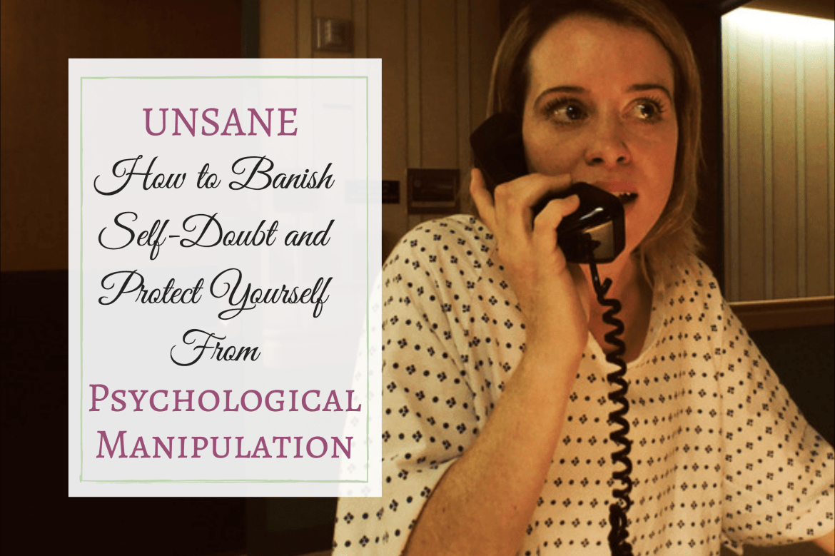 Unsane - How to Banish Self-doubt - Unsane Movie Psychologist Psychological Consultant Advisor Celebrity Psychologist TV Psychologist UK