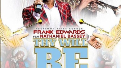 Photo of [Music] Frank Edwards ft. Nathaniel Bassey – Thy Will Be Done