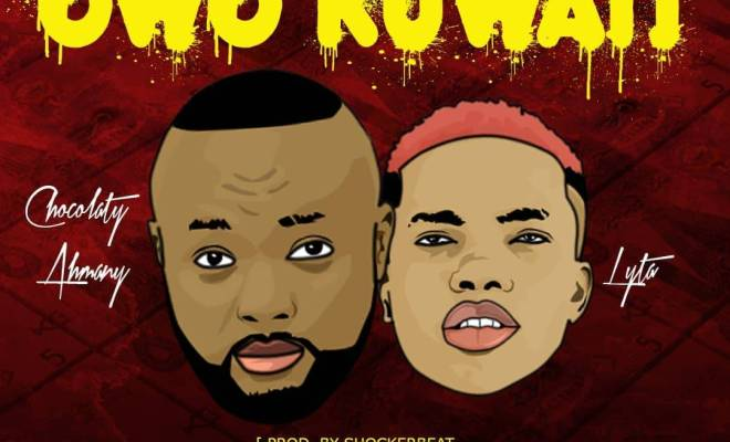 IMG-20180801-WA00341 [New Music] Chocolaty Ahmany ft Lyta – Owo Kuwait