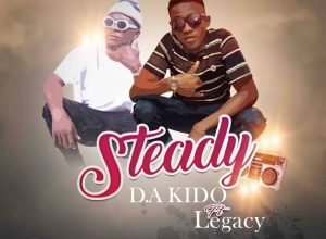 Photo of [Music] D. A KIDO FT LEGACY – STEADY