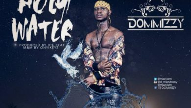 Photo of [MUSIC] Dommizzy – Holy Water (mp3)