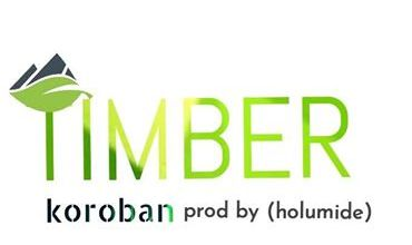 Photo of MUSIC: Timber – Koroban