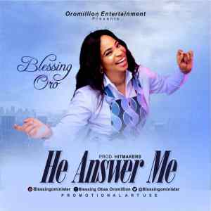 GOSPEL SONG: Blessing Oro - He Answer Me