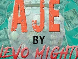[Music] Aje – Nevo Mighty